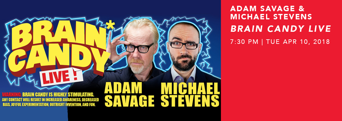 Adam Savage & Michael Stevens, Brain Candy LIVE